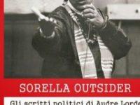 Audre Lorde – Sorella outsider, Gli scritti politici di Audre Lorde (2014)