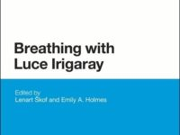 Claudia Bruno – Between Goddesses and Cyborgs: Towards a Shared Desire for Sustainability, in Breathing With Luce Irigaray, Editor(s) Lenart Skof, Emily A. Holmes, Bloomsbury, 2013