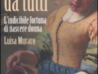 L. Muraro, Non è da tutti. L'indicibile fortuna di nascere donna, Carocci, Roma 2011