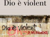 """Franca Clemente – Violenza e matri-archè. A proposito di """"Dio è violent"""""""