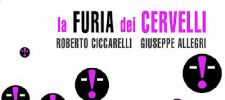 R. Ciccarelli, G. Allegri, La furia dei cervelli, Manifestolibri, Roma 2011