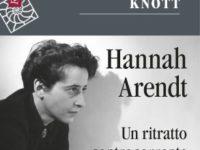 Marie Louise Knott – Hannah Arendt. Un ritratto controcorrente, Raffaello Cortina Editore, Milano 2012