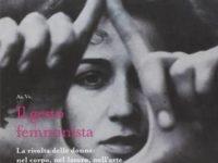 Mara Montanaro – Il gesto femminista, a cura di Ilaria Bussoni e Raffaella Perna, deriveapprodi, Roma 2014