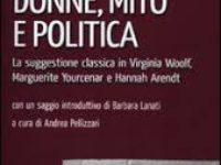 Lia Giachero, Silvia G. Bersani, Laura Brignoli, Donne, mito e politica. La suggestione classica in Virginia Woolf, Marguerite Yourcenar e Hannah Arendt, Jacobelli, Roma 2012