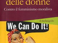 Valeria Ottonelli, La libertà delle donne. Contro il femminismo moralista, Il melangolo, Genova 2011