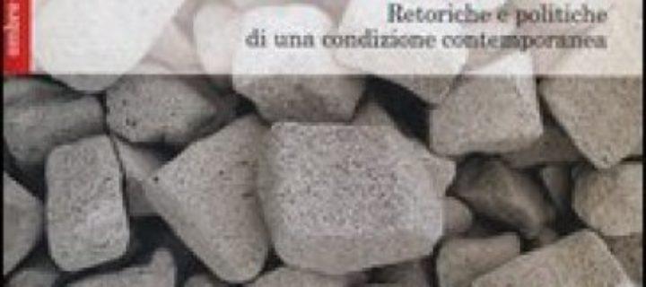 Ilaria Possenti, Flessibilità. Retoriche e politiche di una condizione contemporanea, Ombre Corte, 2012