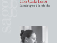 Maria Luisa Boccia,Con Carla Lonzi. La mia vita è la mia opera,Ediesse, Roma 2014