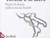 Marco Armiero, Teresa e le altre. Storie di donne nella terra dei fuochi, Jaca Book 2014