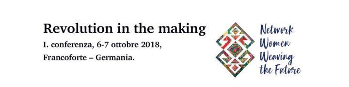 REVOLUTION IN THE MAKING- CONFERENZA INTERNAZIONALE DELLE DONNE, 5-7 OTTOBRE, FRANCOFORTE