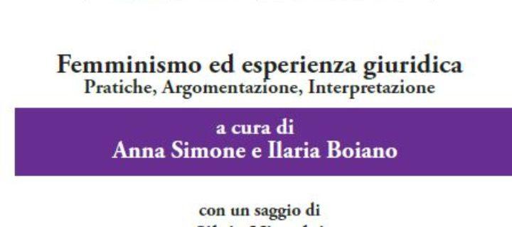 Femminismo ed Esperienza Giuridica. Gli abstract dei singoli saggi (Edizioni Efesto, 2017), a cura di Anna Simone e Ilaria Boiano