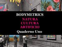 Bodymetrics. La misura dei corpi | Quaderno Uno | natura · cultura · artificio