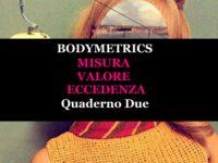 Bodymetrics. La misura dei corpi | Quaderno Due | misura · valore · eccedenza